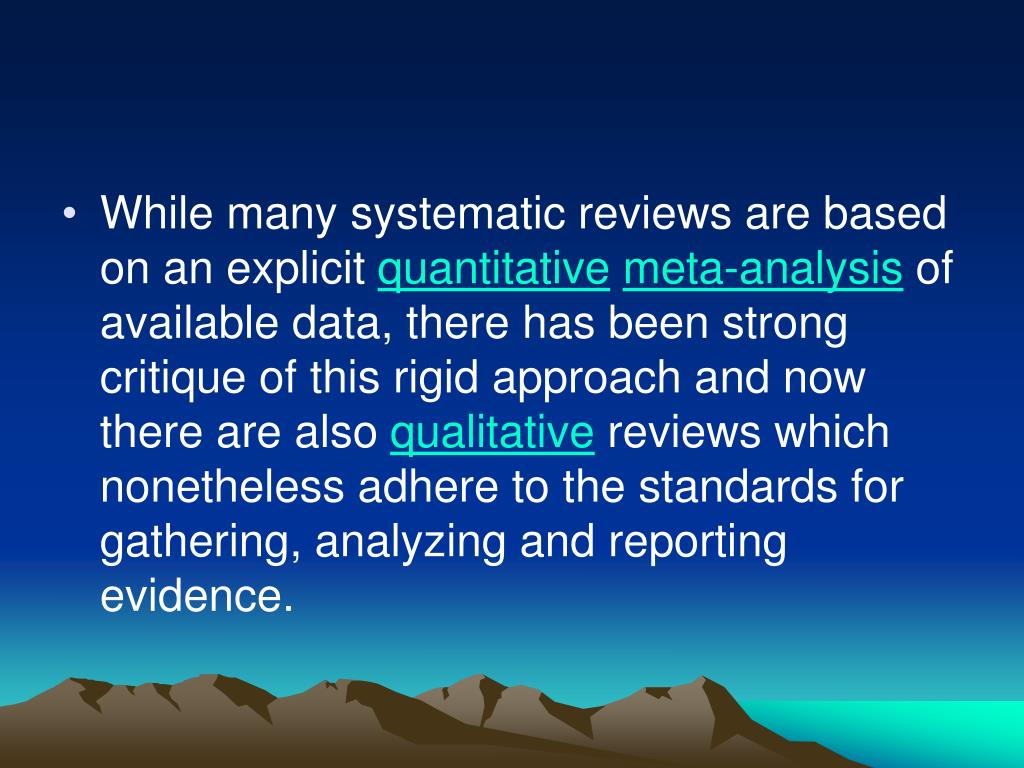 While many systematic reviews are based on an explicit
