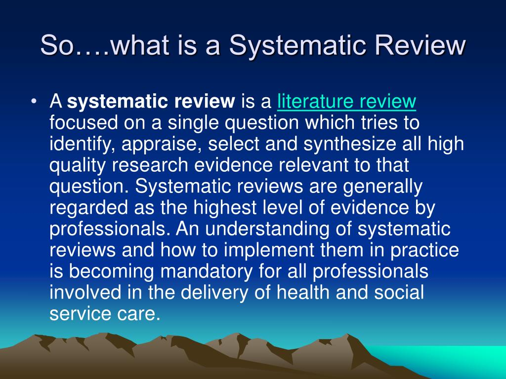 So….what is a Systematic Review