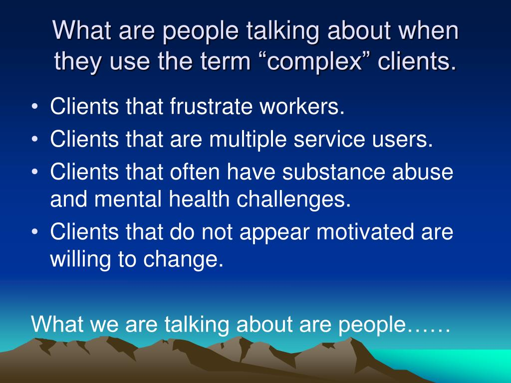 """What are people talking about when they use the term """"complex"""" clients."""