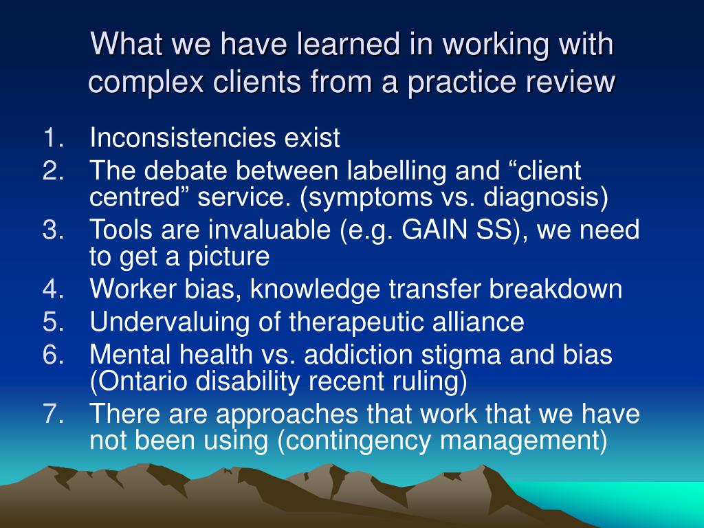 What we have learned in working with complex clients from a practice review