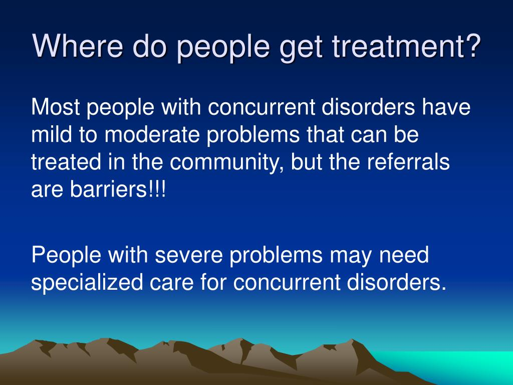 Where do people get treatment?