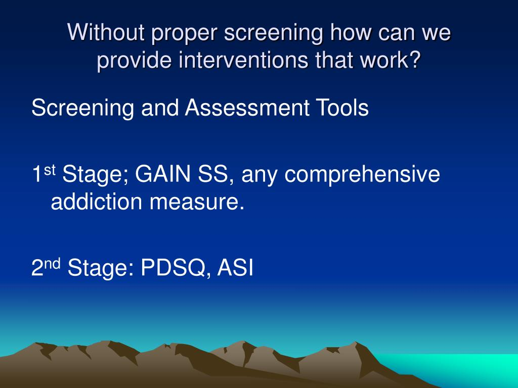 Without proper screening how can we provide interventions that work?