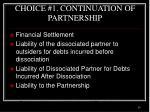 choice 1 continuation of partnership