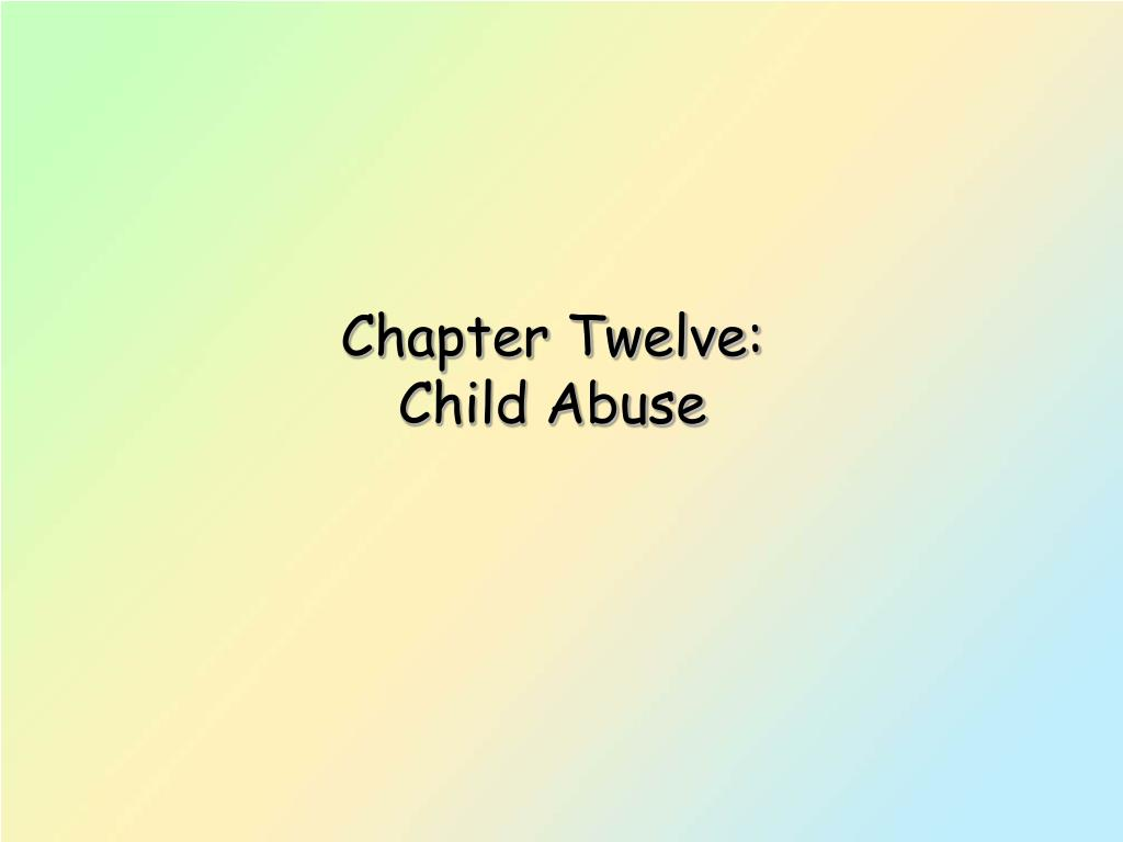 chapter twelve child abuse