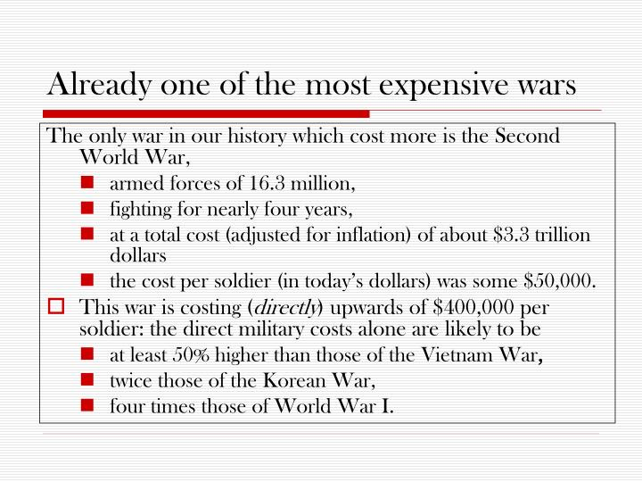 Already one of the most expensive wars