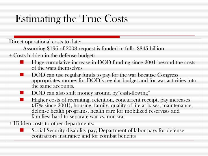 Estimating the True Costs