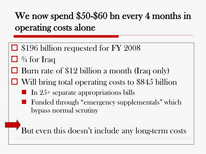 We now spend $50-$60 bn every 4 months in operating costs alone