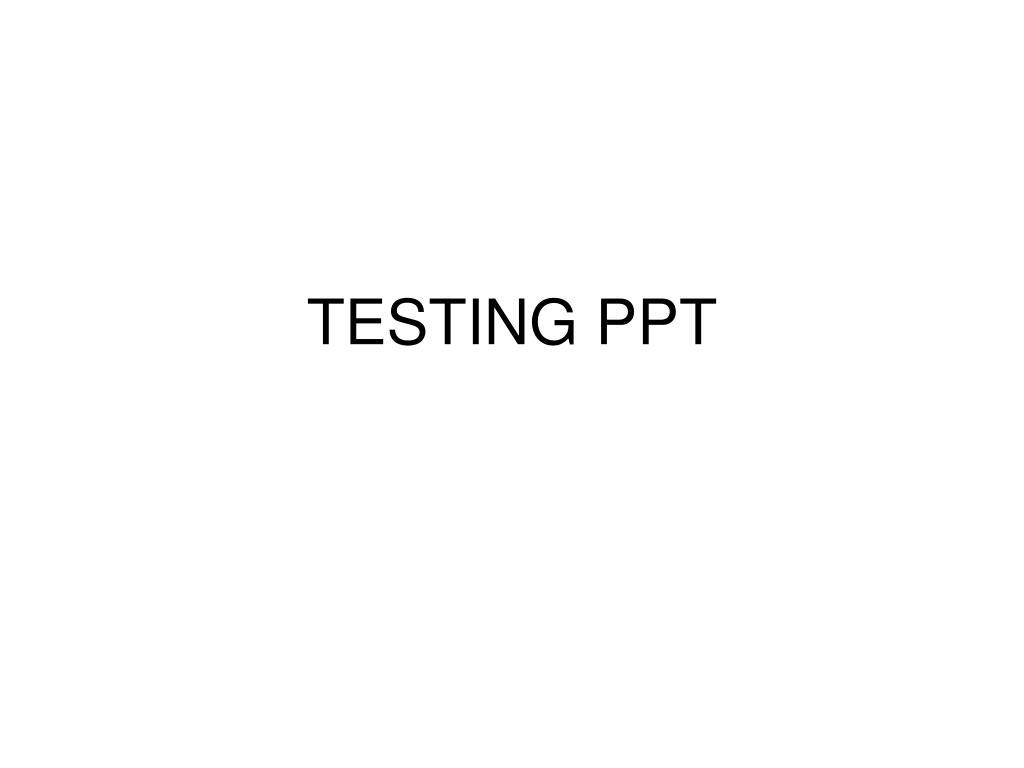 TESTING PPT