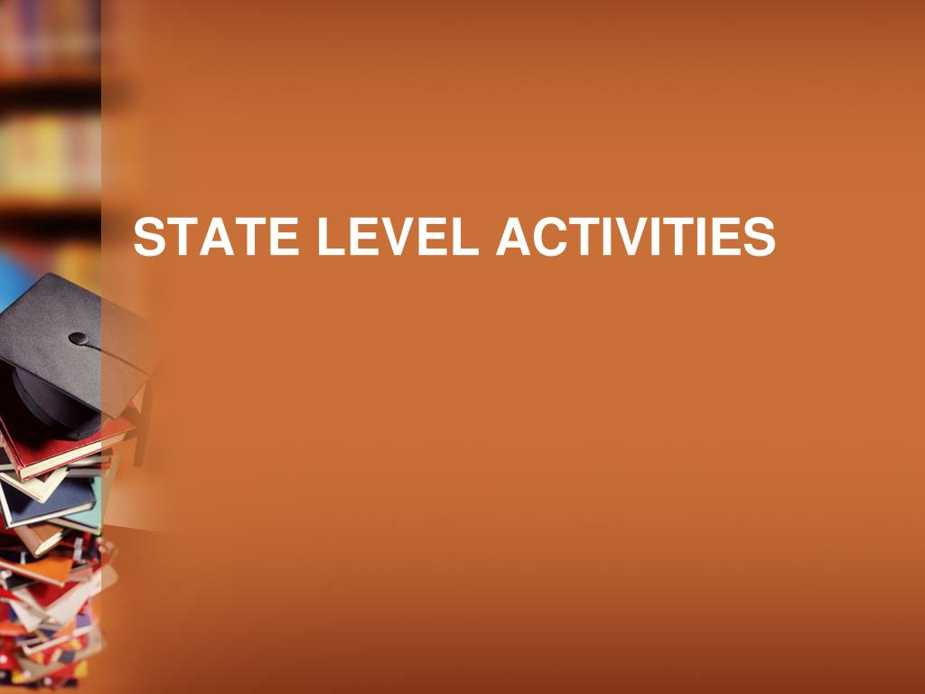 State level activities