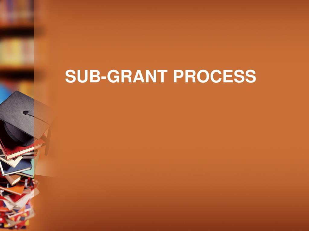 Sub-grant Process
