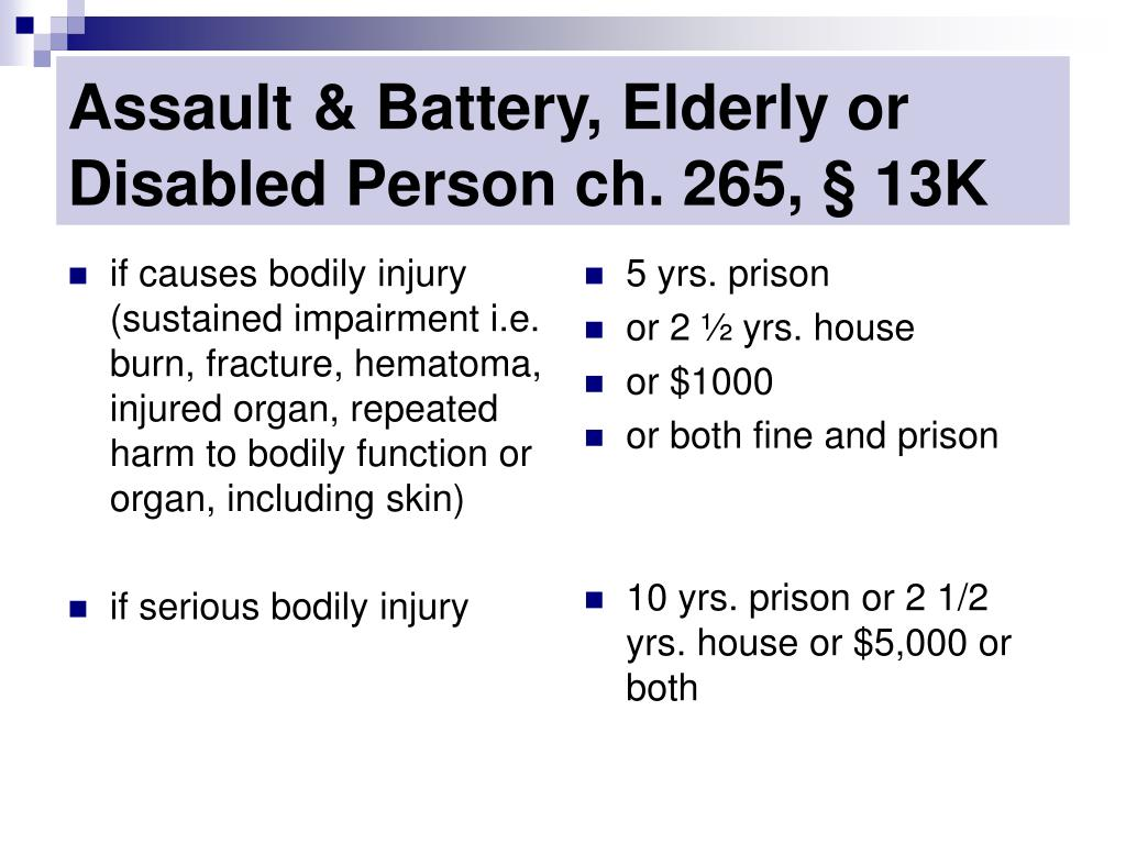 if causes bodily injury (sustained impairment i.e. burn, fracture, hematoma, injured organ, repeated harm to bodily function or organ, including skin)