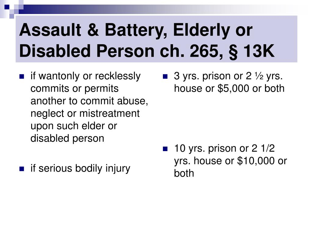 if wantonly or recklessly commits or permits another to commit abuse, neglect or mistreatment upon such elder or  disabled person