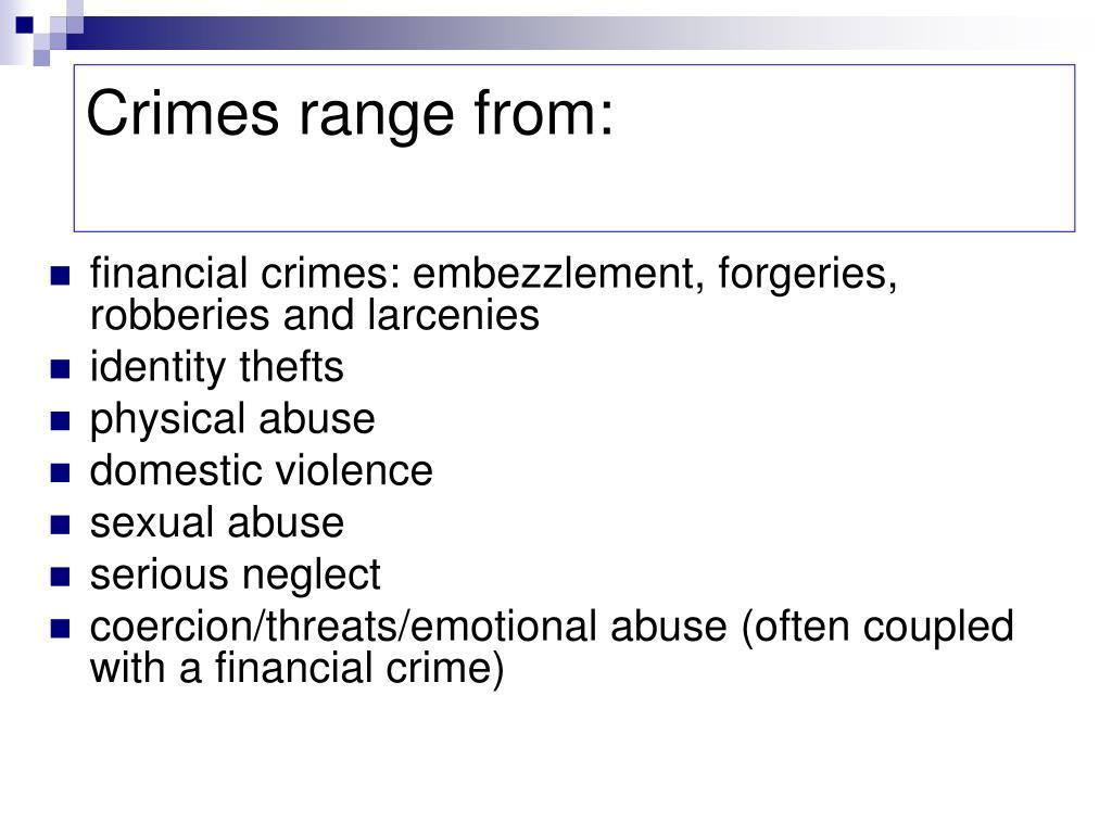 Crimes range from: