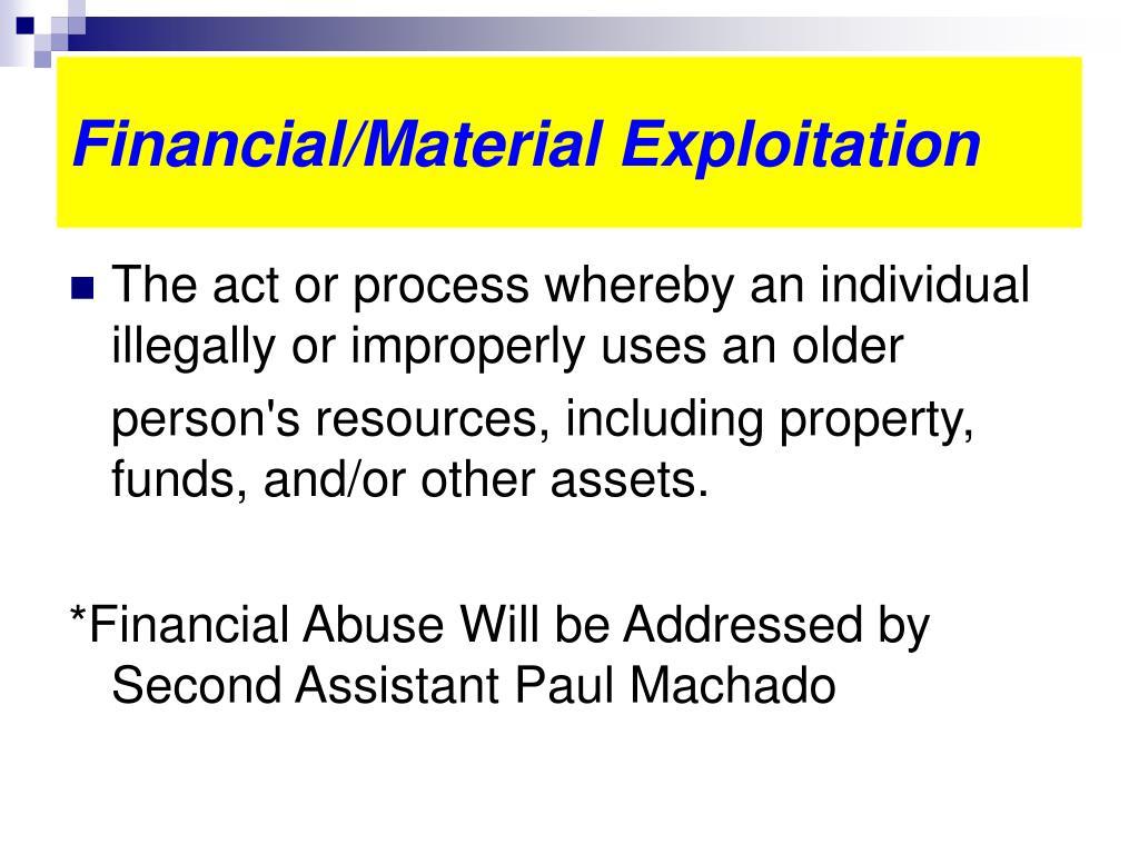 Financial/Material Exploitation