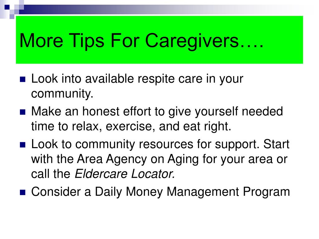 More Tips For Caregivers….