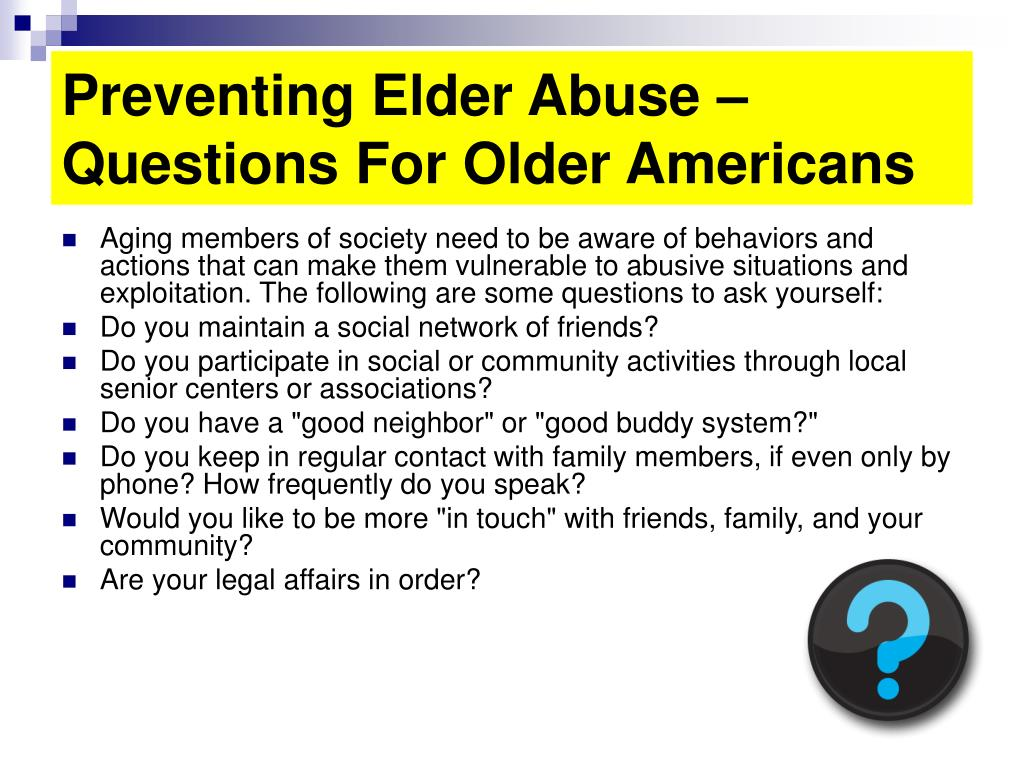 Preventing Elder Abuse – Questions For Older Americans