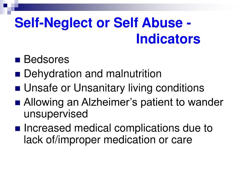 Self-Neglect or Self Abuse -