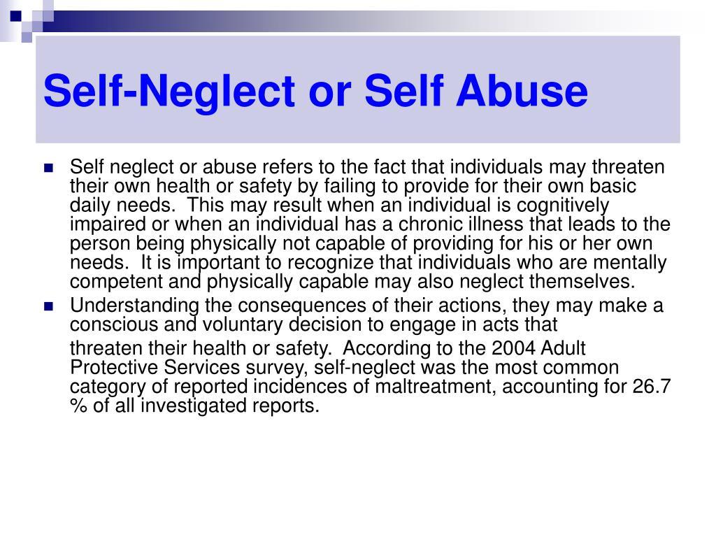 Self-Neglect or Self Abuse
