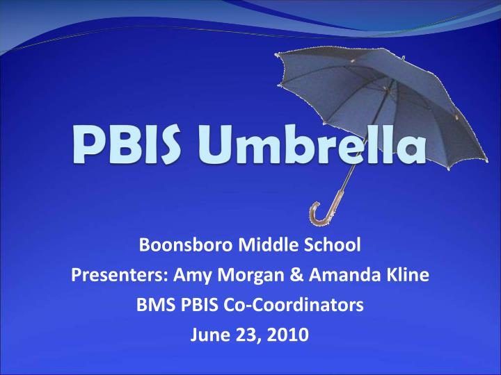 Boonsboro middle school presenters amy morgan amanda kline bms pbis co coordinators june 23 2010 l.jpg