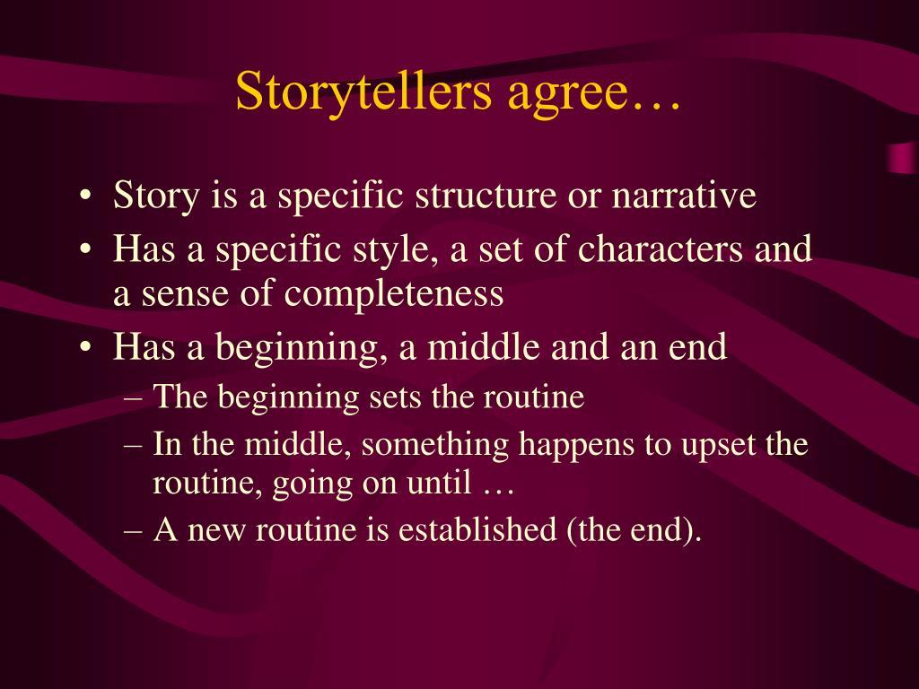 Storytellers agree…