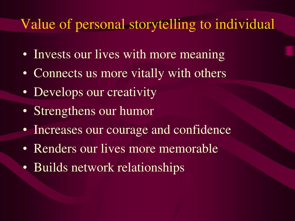 Value of personal storytelling to individual