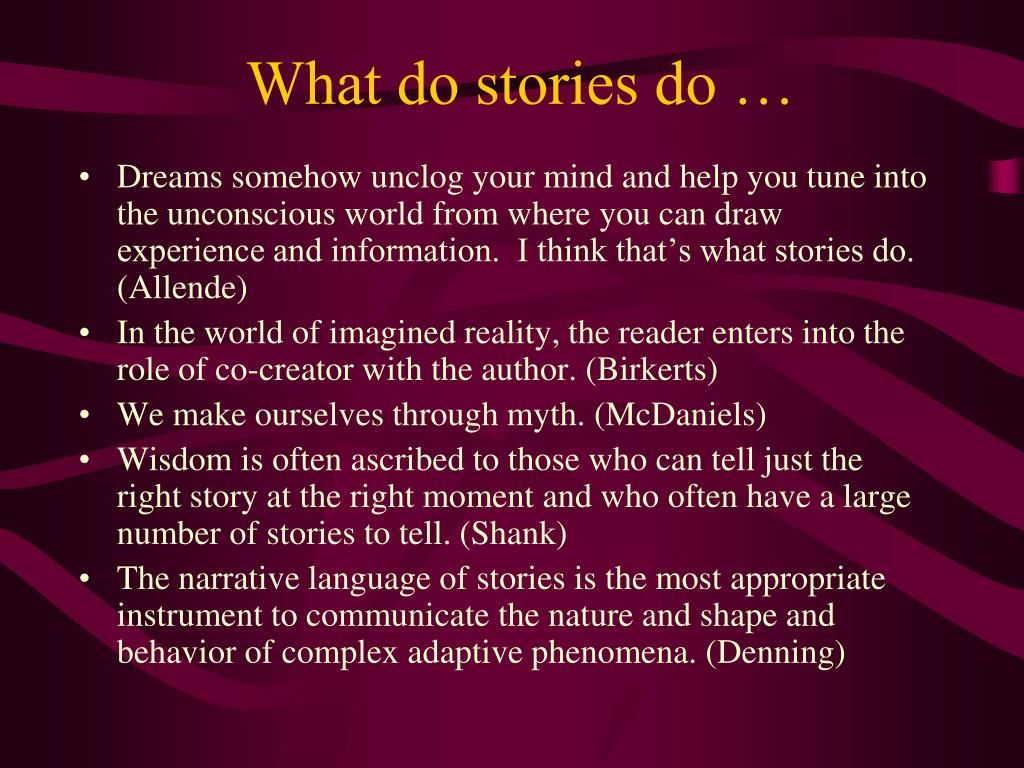 What do stories do …