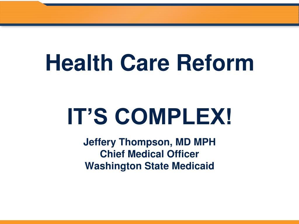 health care reform it s complex