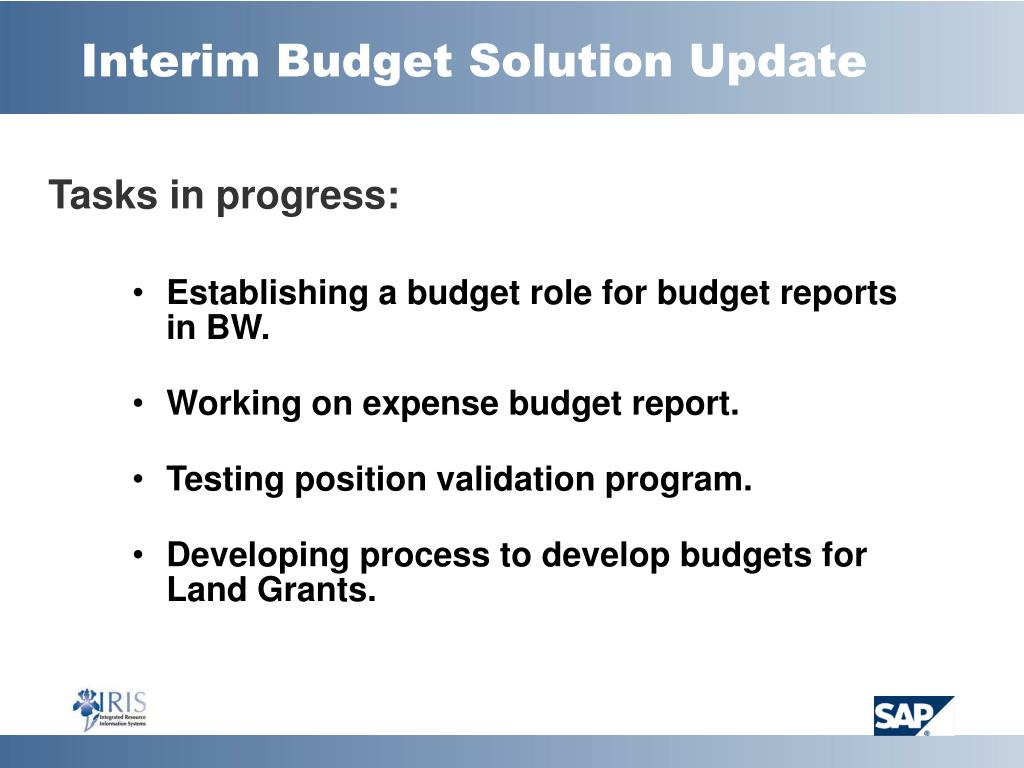 Interim Budget Solution Update