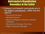 anticipatory repudiation remedies of the seller