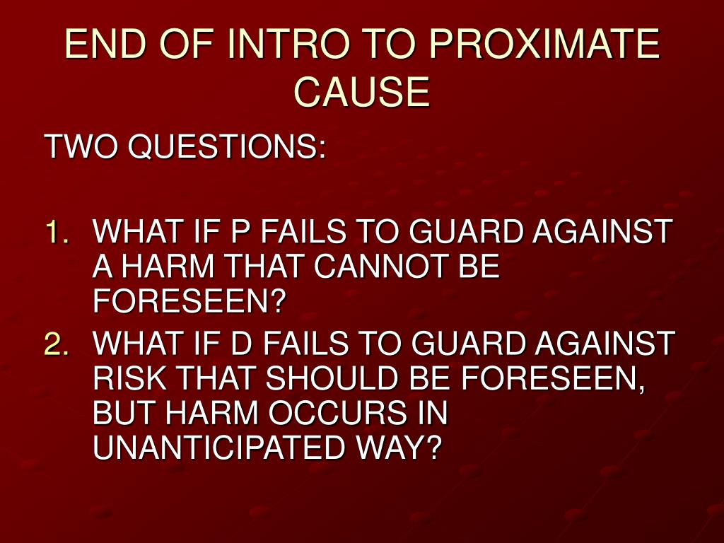 END OF INTRO TO PROXIMATE CAUSE