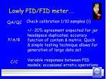 lowly pid fid meter25