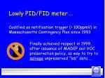 lowly pid fid meter27