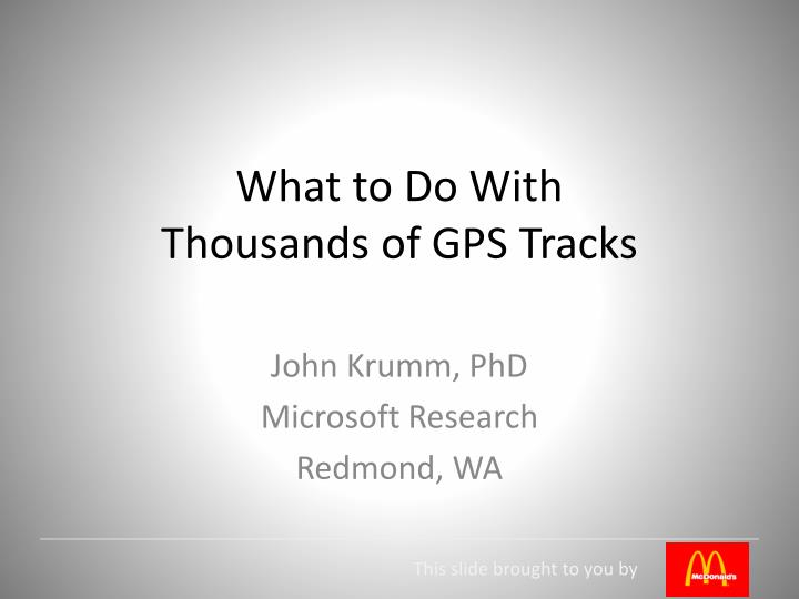 What to do with thousands of gps tracks l.jpg