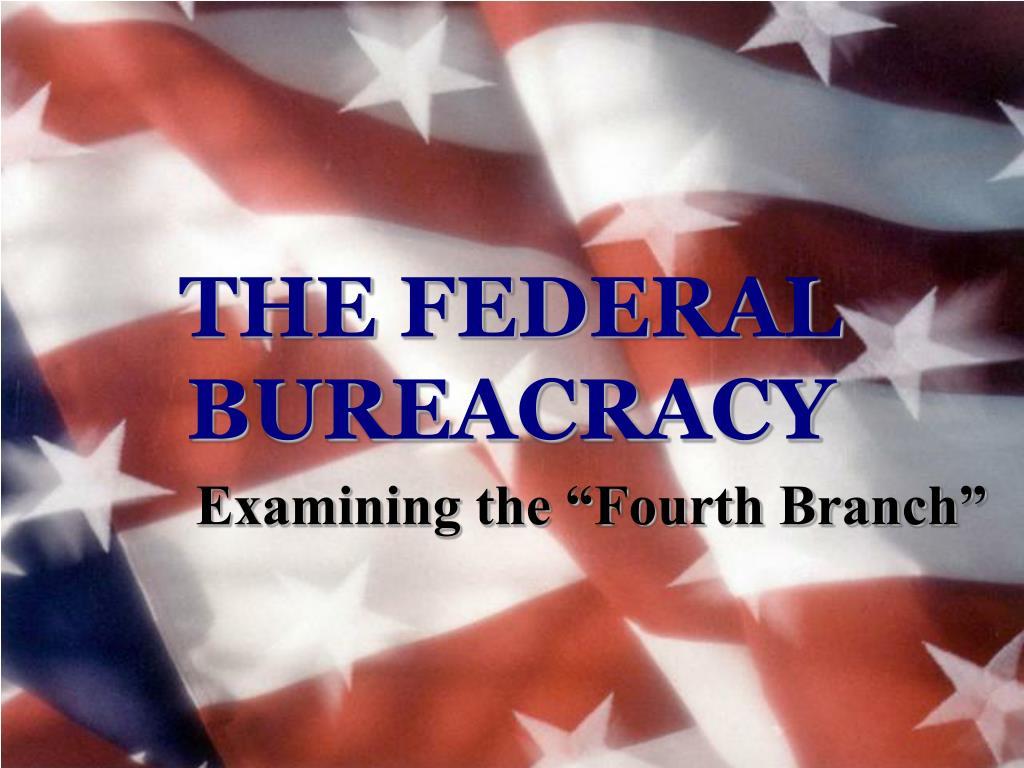 the federal bureacracy