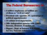 the federal bureaucracy is