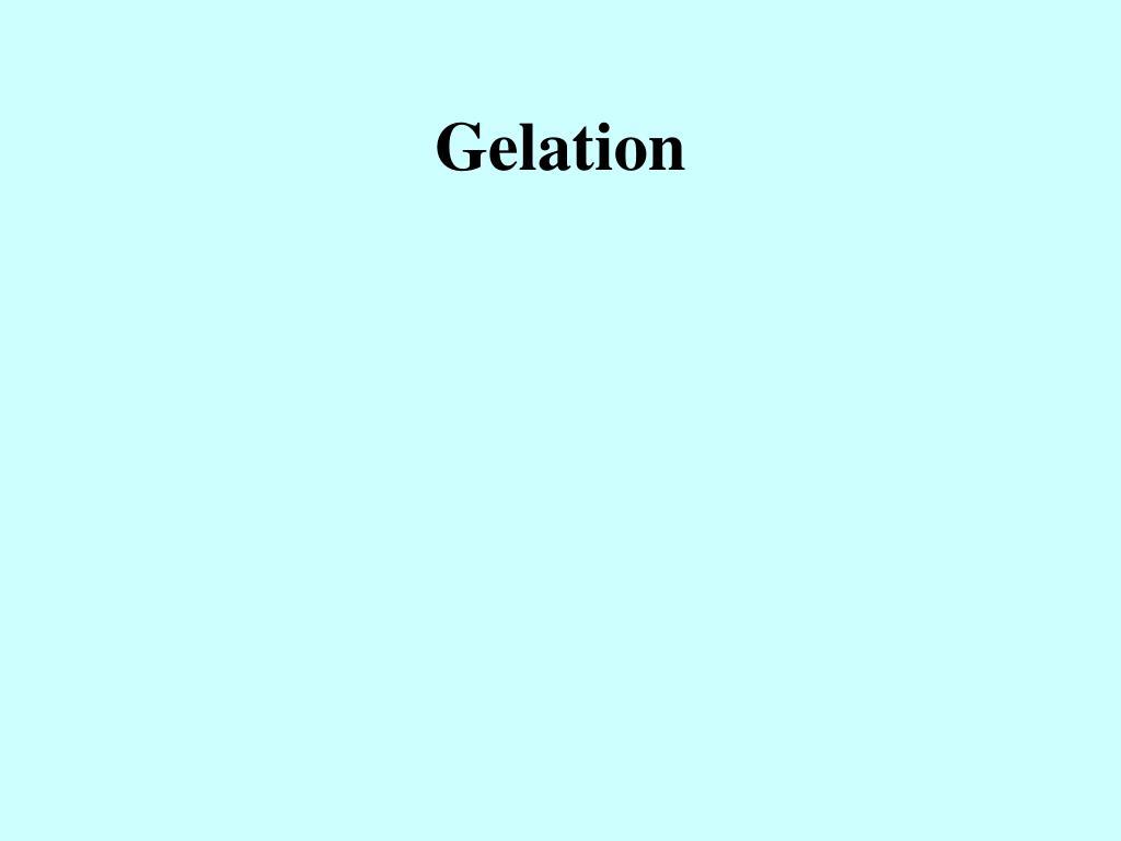 Gelation