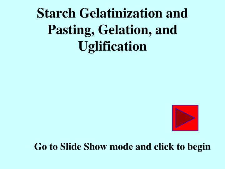 Starch gelatinization and pasting gelation and uglification