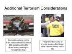 additional terrorism considerations