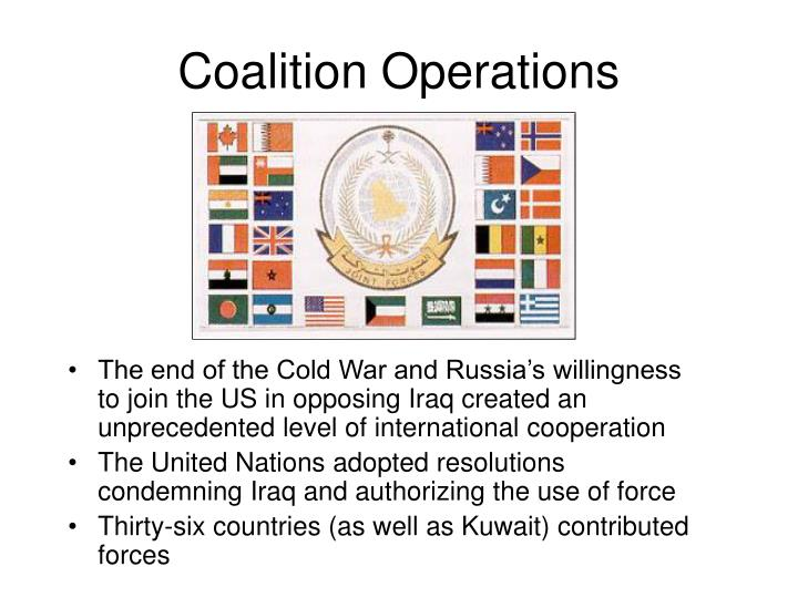 The end of the Cold War and Russia's willingness to join the US in opposing Iraq created an unprecedented level of international cooperation