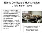 ethnic conflict and humanitarian crisis in the 1990s2