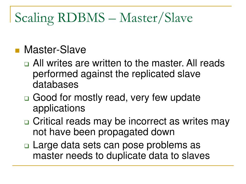Scaling RDBMS – Master/Slave
