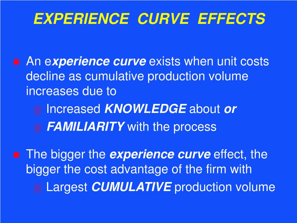 EXPERIENCE  CURVE  EFFECTS