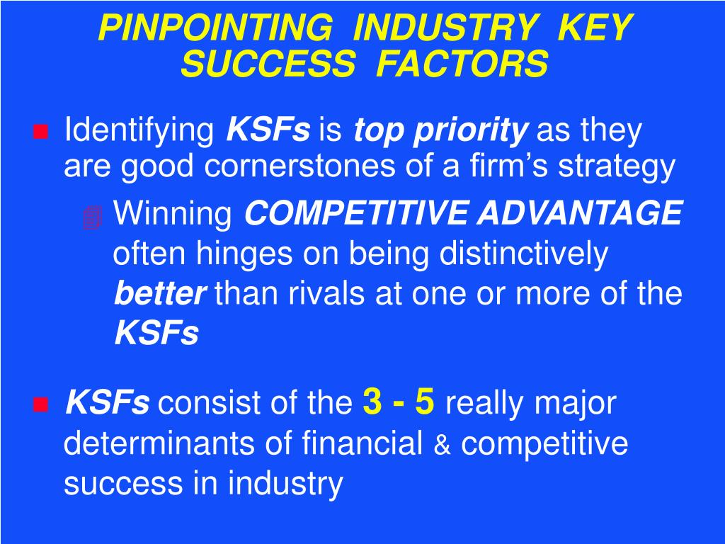 PINPOINTING  INDUSTRY  KEY SUCCESS  FACTORS