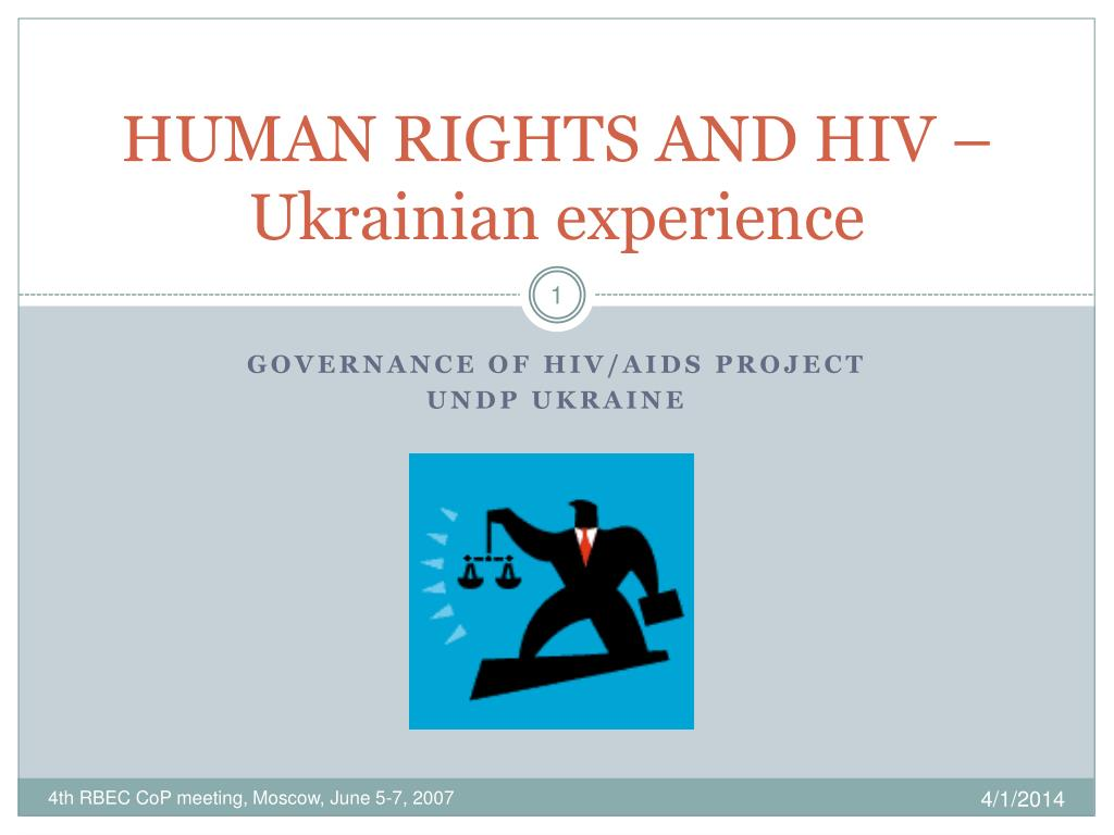 HUMAN RIGHTS AND HIV – Ukrainian experience