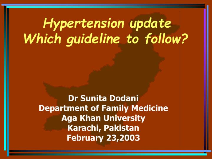 Hypertension update which guideline to follow l.jpg