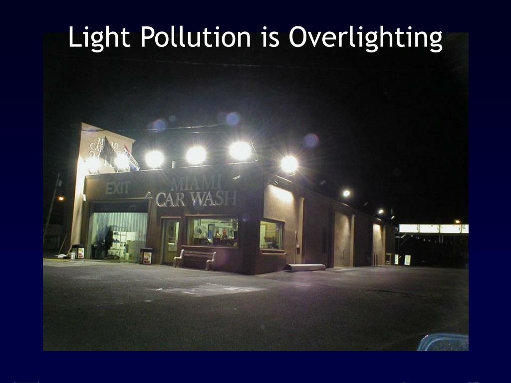 Light Pollution is Overlighting