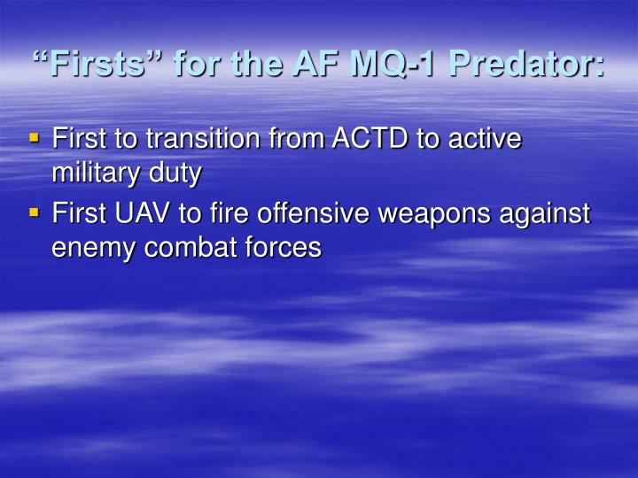 """""""Firsts"""" for the AF MQ-1 Predator:"""