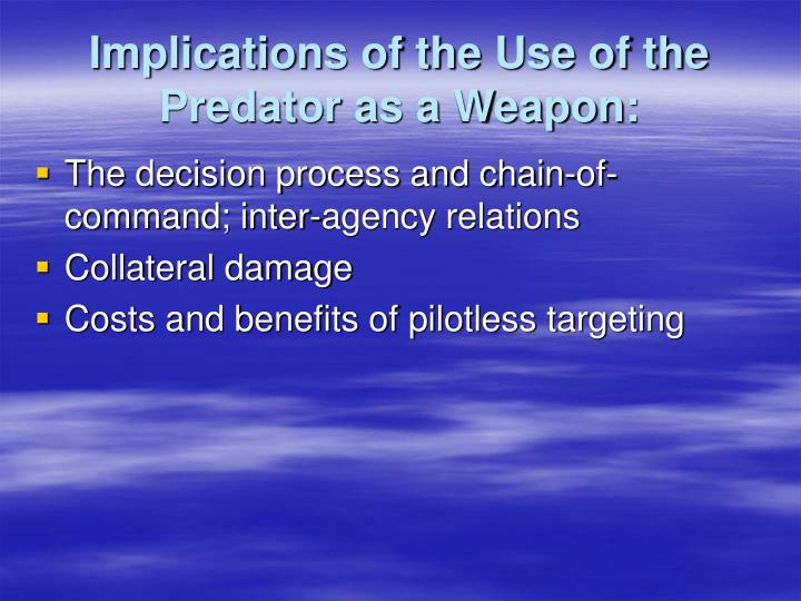 Implications of the Use of the Predator as a Weapon: