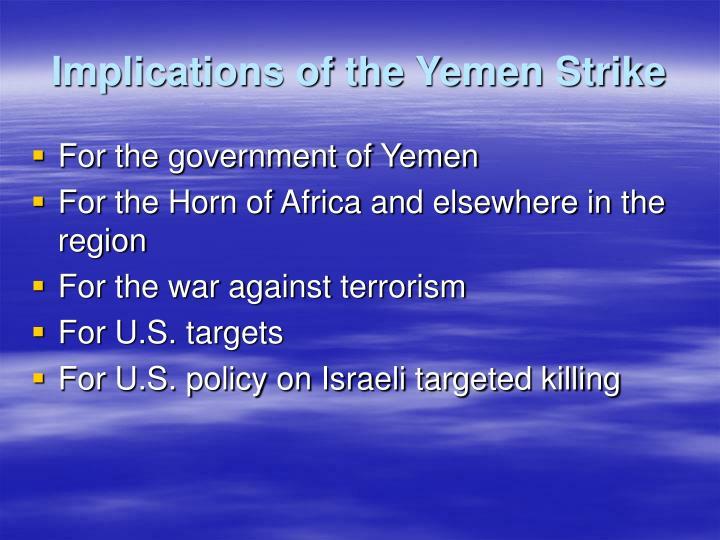 Implications of the Yemen Strike