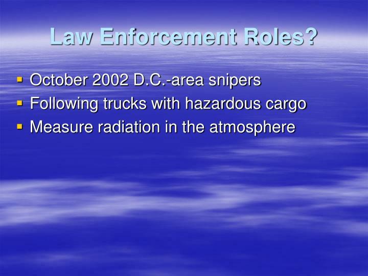 Law Enforcement Roles?